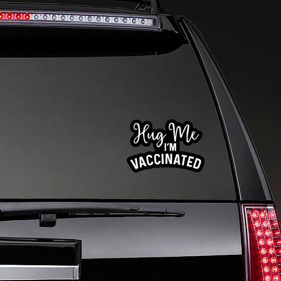 Hug Me I'm Vaccinated Sticker