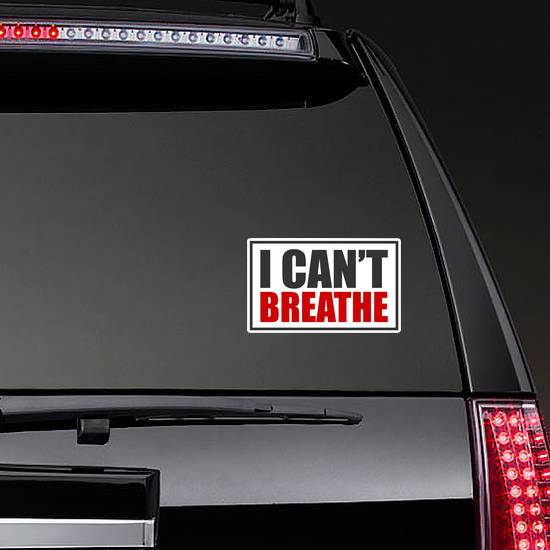 """""""I Can't Breathe"""" BLM Sticker example"""