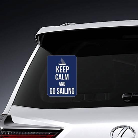 Keep Calm And Go Sailing Sticker