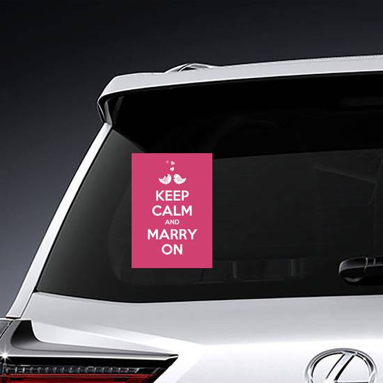 Keep Calm And Marry On Sticker