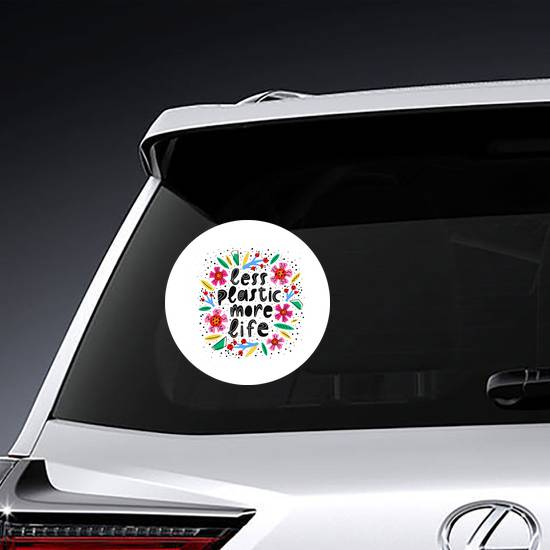 Less Plastic More Life Sticker example