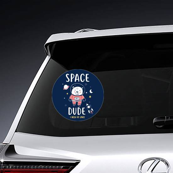 Space Dude I Need My Space Sticker example