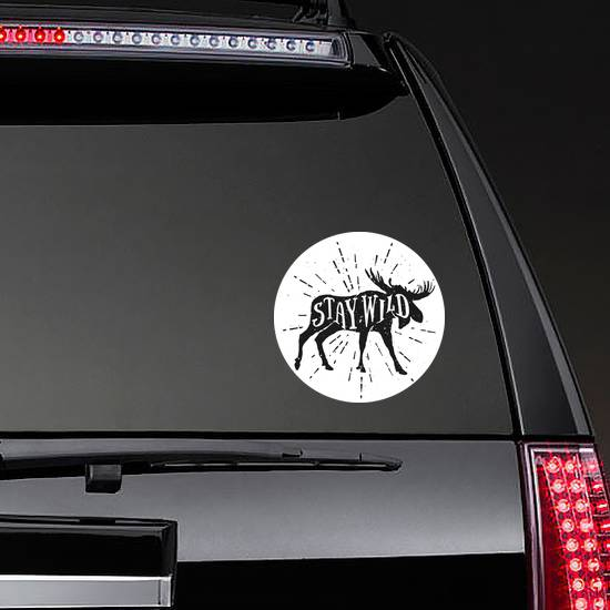 Stay Wild. Motivational Moose Sticker