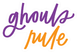 Ghouls Rule Hand Lettered Pun Sticker