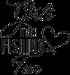 Girls Make Fishing Fun Text Sticker