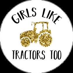Glitter Tractor Girls Like Tractors Too Sticker
