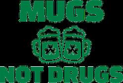 Green Mugs Not Drugs Sticker