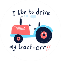 Hand Drawing I Like To Drive My Trat-orr!! Sticker