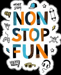 Hand Drawn Non Stop Fun Skateboard Sticker