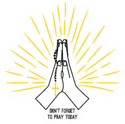 """Hand Drawn Rosary Praying """"Don't Forget To Pray Today"""" Sticker"""