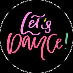 Hand Lettered Let's Dance Sticker