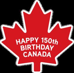 Happy 150th Birthday Canada Maple Leaf Sticker