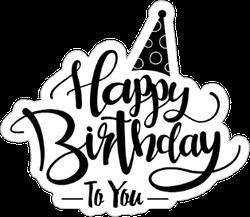 Happy Birthday To You Sticker