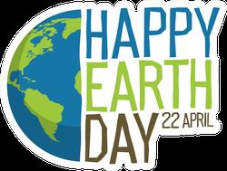 Happy Earth Day April 22 Sticker