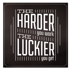 Harder You Work Luckier You Get Sticker