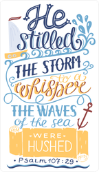 He Stilled The Storm To A Whisper Christian Sticker