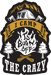 I Camp To Burn Off The Crazy Sticker