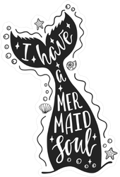 I Have A Mermaid Soul Sticker