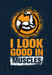 I Look Good In Muscles Workout Sticker