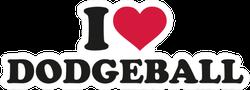 I Love Dodgeball Lettering Sticker