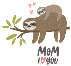 I Love Mom Sloth Sticker