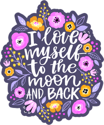 I Love Myself To The Moon And Back Sticker