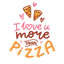 I Love You More Than Pizza Circle Sticker