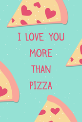 I Love You More Than Pizza Sticker