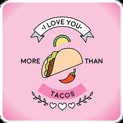 I Love You More Than Tacos Sticker