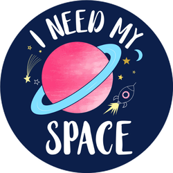 I Need My Space Slogan Sticker