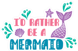 I Would Rather Be A Mermaid Sticker