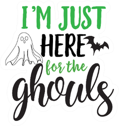 I'm Just Here For The Ghouls Illustration Sticker
