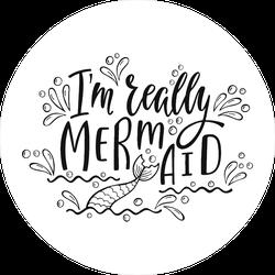 I'm Really Mermaid Text Sticker