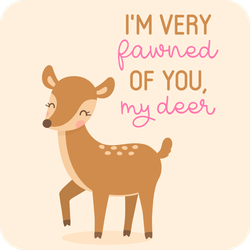 Im Very Fawned Of You, My Deer Sticker