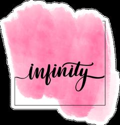 Inspirational Handwritten Brush Lettering Infinity Sticker