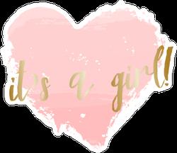 It's a Girl Sticker