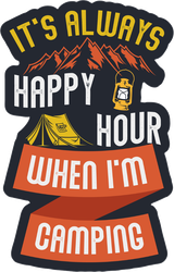 It's Always Happy Hour When I'm Camping Sticker