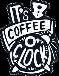 It's Coffee O'clock Sticker
