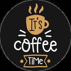 It's Coffee Time Sticker