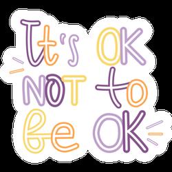 It's Okay to Not Be Okay Typography Sticker