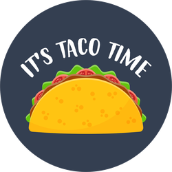 It's Taco Time Circle Sticker