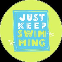 Just Keep Swimming Bright Sport Saying Sticker