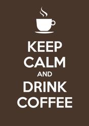 Keep Calm And Drink Coffee Dark Brown Sticker