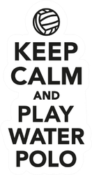 Keep Calm And Play Water Polo Sticker