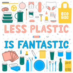 Less Plastic Is Fantastic Sticker