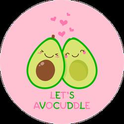 Let's Avocuddle Avocado Sticker