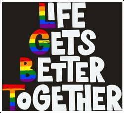 Life Gets Better Together Sticker