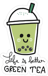 Life Is Better With Bubble Green Tea Sticker