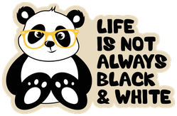 Life Is Not Always Black And White Panda Sticker