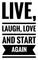 ''live, Laugh, Love'' And Start Again Sticker